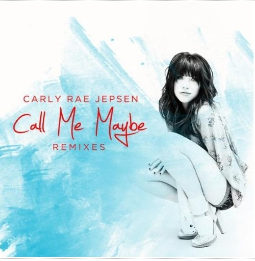 """Carly Rae Jepsen's """"Call Me Maybe"""" Remixes Single"""