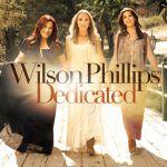 "Wilson Phillips ""Dedicated"" Album"