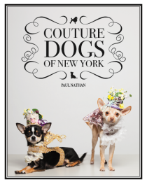 Couture Dogs Of New York by Paul Nathan