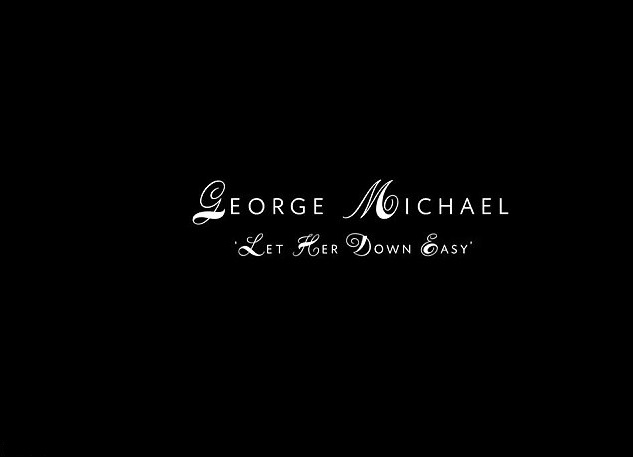 George Michael Let Her Down Easy 2014 1